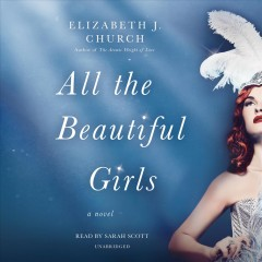 All the beautiful girls : a novel / Elizabeth J. Church.