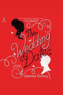 The wedding date /  Jasmine Guillory. - Jasmine Guillory.