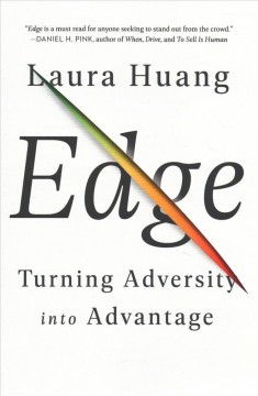 Edge : turning adversity into advantage / Laura Huang.