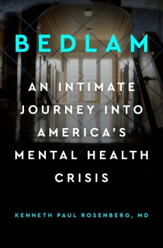 Bedlam : An Intimate Journey into America's Mental Health Crisis