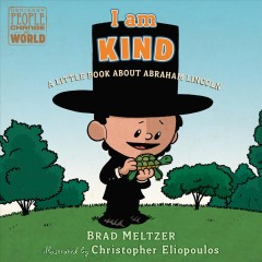 I Am Kind : A Little Book About Abraham Lincoln