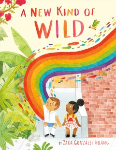A new kind of wild /  Zara González Hoang.
