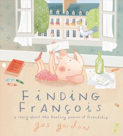 Finding François : A Story About the Healing Power of Friendship