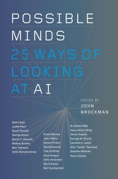 Possible minds : twenty-five ways of looking at AI / edited by John Brockman. - edited by John Brockman.