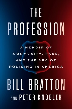 Profession : A Memoir of Community, Race, and the Arc of Policing in America