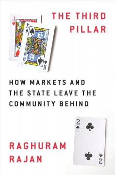 Third Pillar : How Markets and the State Leave the Community Behind