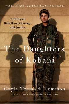 Daughters of Kobani : A Story of Rebellion, Courage, and Justice