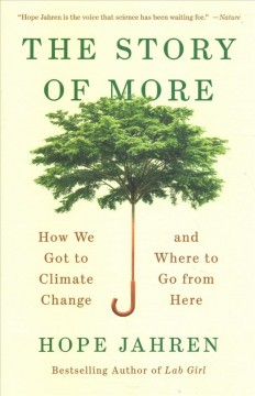 Story of More : How We Got to Climate Change and Where to Go from Here