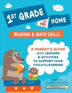 1st Grade at Home : A Parent's Guide With Lessons & Activities to Support Your Child's Learning (Math & Reading Skills)