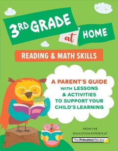 3rd Grade at Home : A Parent's Guide With Lessons & Activities to Support Your Child's Learning (Math & Reading Skills)