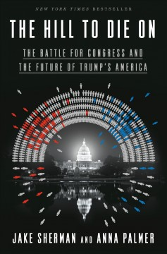 Hill to Die on : The Battle for Congress and the Future of Trump's America