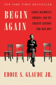 Begin Again / Eddie S Glaude Jr - Eddie S Glaude Jr