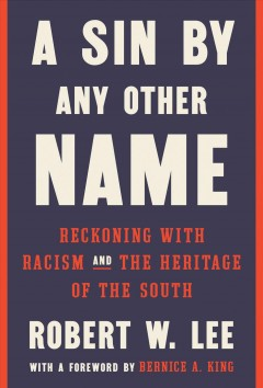 Sin by Any Other Name : A Reckoning With the South's Past and Future