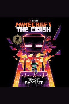 Minecraft : the crash / Tracey Baptiste. - Tracey Baptiste.