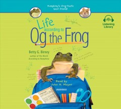 Life according to Og the frog /  Betty G. Birney.
