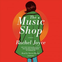 The music shop /  Rachel Joyce. - Rachel Joyce.