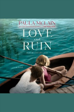Love and ruin : a novel / Paula McLain. - Paula McLain.