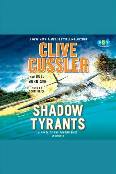Shadow tyrants /  Clive Cussler and Boyd Morrison. - Clive Cussler and Boyd Morrison.