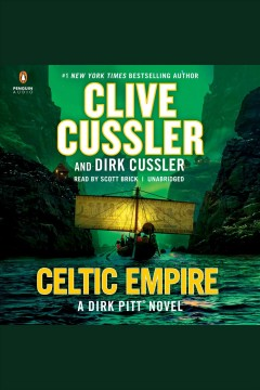 Celtic empire : a Dirk Pitt novel / Clive Cussler and Dirk Cussler. - Clive Cussler and Dirk Cussler.