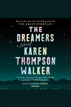 The dreamers : a novel / Karen Thompson Walker. - Karen Thompson Walker.