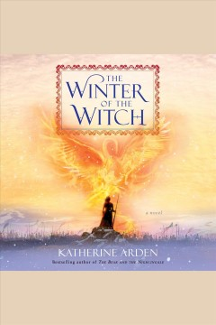 The winter of the witch : a novel / Katherine Arden. - Katherine Arden.