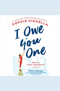 I owe you one : a novel / Sophie Kinsella. - Sophie Kinsella.