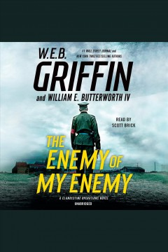 The enemy of my enemy /  W.E.B. Griffin, William E. Butterworth IV.