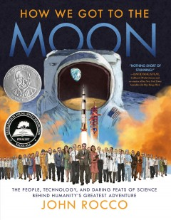 How We Got to the Moon : The People, Technology, and Daring Feats of Science Behind Humanity's Greatest Adventure
