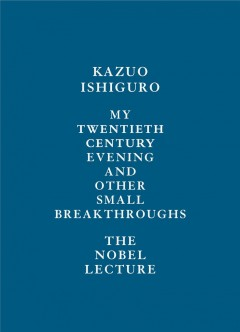 My Twentieth Century Evening and Other Small Breakthroughs: The Nobel Lecture