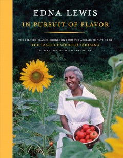 In pursuit of flavor /  Edna Lewis with Mary Goodbody ; foreword by Mashama Bailey ; illustrated by Louisa Jones Waller. - Edna Lewis with Mary Goodbody ; foreword by Mashama Bailey ; illustrated by Louisa Jones Waller.