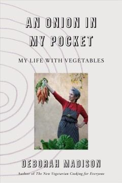Onion in My Pocket : My Life With Vegetables