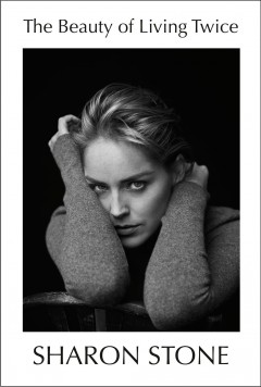 The Beauty Of Living Twice / Sharon Stone - Sharon Stone