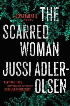 The scarred woman : a Department Q novel / Jussi Adler-Olsen ; translated by William Frost. - Jussi Adler-Olsen ; translated by William Frost.