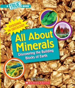 All About Minerals (A True Book: Digging in Geology)