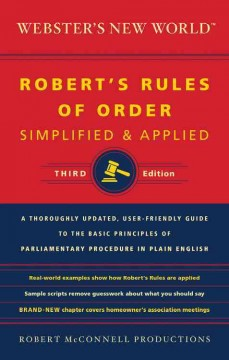 Webster's New World Robert's rules of order : simplified and applied / by Robert McConnell Productions.