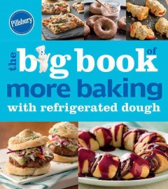 The big book of more baking with refrigerated dough.