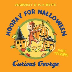 Margret & H.A. Rey's hooray for Halloween, Curious George /  illustrated in the style of H.A. Rey by Martha Weston. - illustrated in the style of H.A. Rey by Martha Weston.