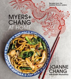 Myers + Chang at Home : Recipes from the Beloved Boston Eatery