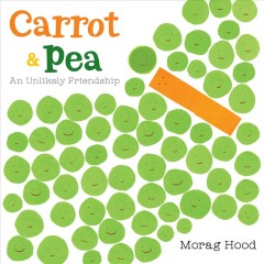 Carrot and Pea : An Unlikely Friendship