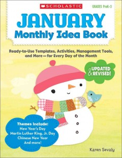 January Monthly Idea Book : Ready-to-use Templates, Activities, Management Tools, and More- for Every Day of the Month