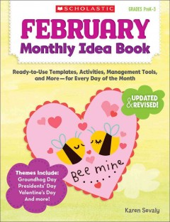February Monthly Idea Book : Ready-to-Use Templates, Activities, Management Tools, and More - For Every Day of the Month
