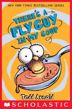 There's a Fly Guy in my soup /  Tedd Arnold. - Tedd Arnold.