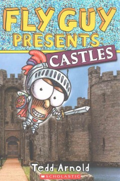 Fly guy presents : castles / Tedd Arnold. - Tedd Arnold.