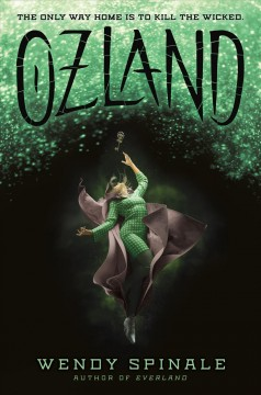 Ozland /  Wendy Spinale. - Wendy Spinale.