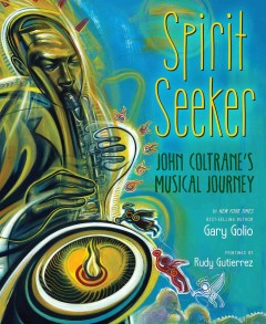 Spirit Seeker : John Coltrane's Musical Journey