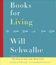 Books for living /  Will Schwalbe. - Will Schwalbe.