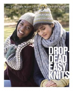 Drop-dead easy knits /  [edited by] Gale Zucker, Mary Lou Egan, and Kirsten Kapur.
