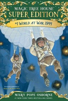 World at war, 1944 /  by Mary Pope Osborne ; illustrated by Sal Murdocca.