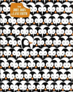 Penguin problems /  by Jory John ; illustrated by Lane Smith. - by Jory John ; illustrated by Lane Smith.