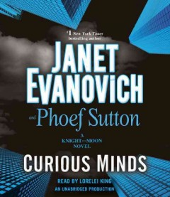 Curious minds /  Janet Evanovich and Phoef Sutton. - Janet Evanovich and Phoef Sutton.